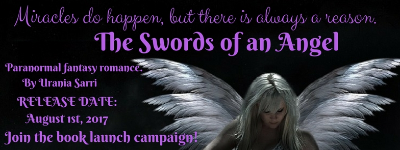 Join the bool launch campaign: The Swords of An Angel by Urania Sarri. Paranormal fantasy romance.