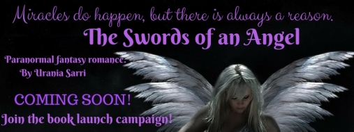 Join the pre-launch campaign, The Swords of an Angel, paranormal fantasy romance byt Urania Sarri.